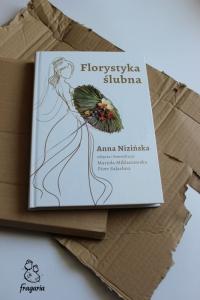 """""""Florytyka ślubna"""" Anna Nizińska"""
